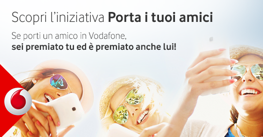 Offerte speciali per te se porti i tuoi amici vodafone - Vodafone porta un amico ...